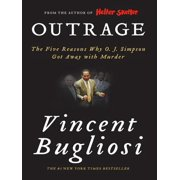 Outrage: The Five Reasons Why O. J. Simpson Got Away with Murder - eBook