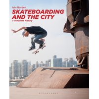 Skateboarding and the City: A Complete History (Paperback)