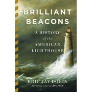 Brilliant Beacons : A History of the American Lighthouse (Hardcover)