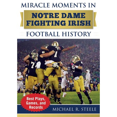Miracle Moments in Notre Dame Fighting Irish Football History : Best Plays, Games, and Records - Notre Dame Party Supplies