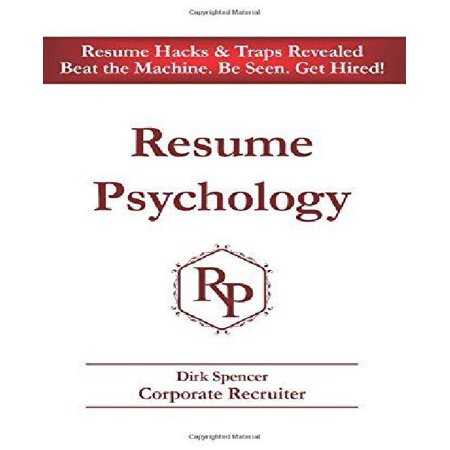 Resume Psychology Resume Hacks   Traps Revealed  Beat The Machine  Be Seen  Get Hired
