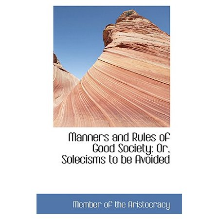 Manners and Rules of Good Society : Or, Solecisms to Be Avoided