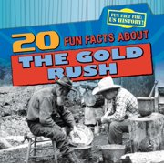 20 Fun Facts about the Gold Rush