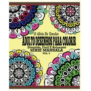 O Alivio de Tensoes Adulto Desenhos Para Colorir : Divertido, Facil E Relaxante Serie Mandala ( Vol. 9 )