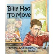 Billy Had to Move : A Foster Care Story