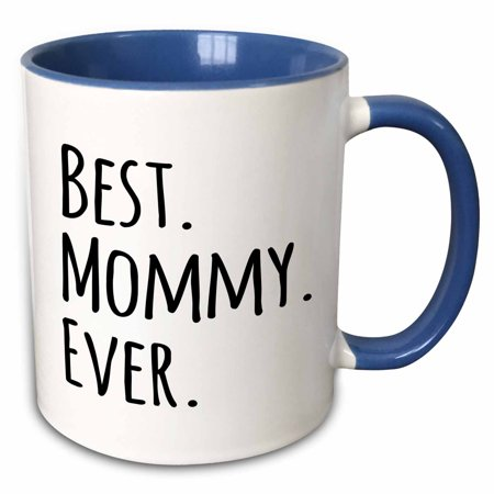 3dRose Best Mommy Ever - Gifts for moms - Mother nicknames - Good for Mothers day - black text - Two Tone Blue Mug,