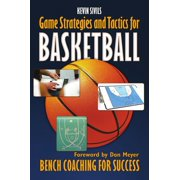 Game Strategy and Tactics for Basketball: Bench Coaching for Success - eBook