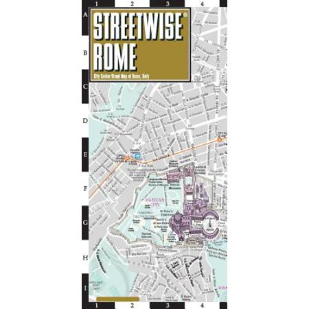 Streetwise rome map - laminated city center street map of rome, italy: (The City At The Center Of The World)