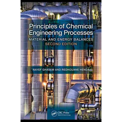 Principles of Chemical Engineering Processes: Material and Energy Balances