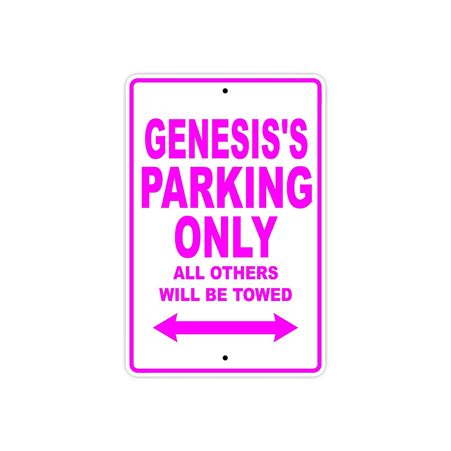 "Genesis's Parking Only All Others Will Be Towed Name Gift Novelty Metal Aluminum 8""x12"" Sign"