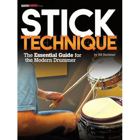 Stick Technique : The Essential Guide for the Modern Drummer