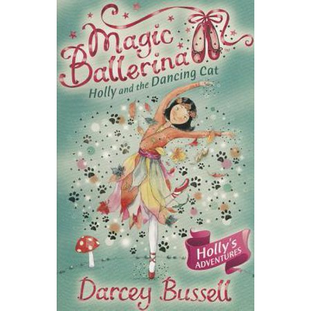 - Holly and the Dancing Cat (Magic Ballerina, Book 13)