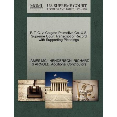 F  T  C  V  Colgate Palmolive Co  U S  Supreme Court Transcript Of Record With Supporting Pleadings