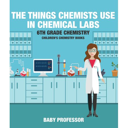 The Things Chemists Use in Chemical Labs 6th Grade Chemistry | Children's Chemistry Books - (Best Gloves For Chemistry Lab)