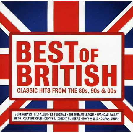 BEST OF BRITISH: CLASSIC HITS FROM THE 80S, 90S AND