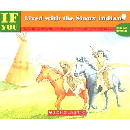 - If You Lived with the Sioux Indians