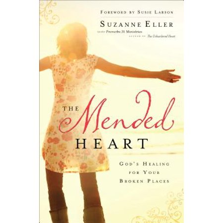 The Mended Heart : God's Healing for Your Broken