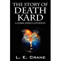 The Story of Death Kard : A Dark Hero's Journey