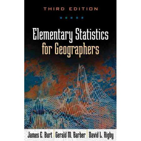 Elementary Statistics for Geographers by