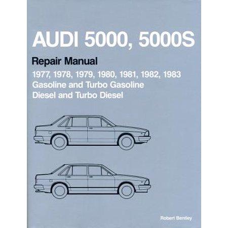 Audi 5000, 5000s Repair Manual 1977-1983 : Gasoline and Turbo Gasoline, Diesel and Turbo Diesel Audi Owners Manual