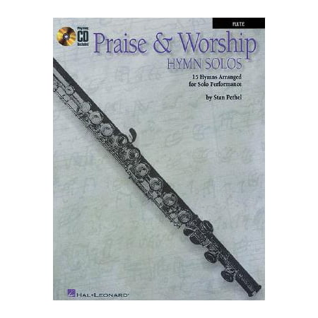 Praise & Worship Hymn Solos: Flute : 15 Hymns Arranged for Solo -