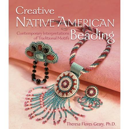 Creative Native American Beading : Contemporary Interpretations of Traditional Motifs (Native American Beaded)
