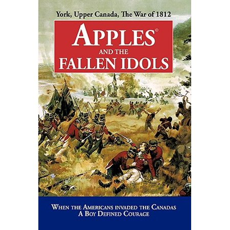 Halloween Apples Canada (Apples and the Fallen Idols : When Americans Invaded the Canadas a Boy Defined)