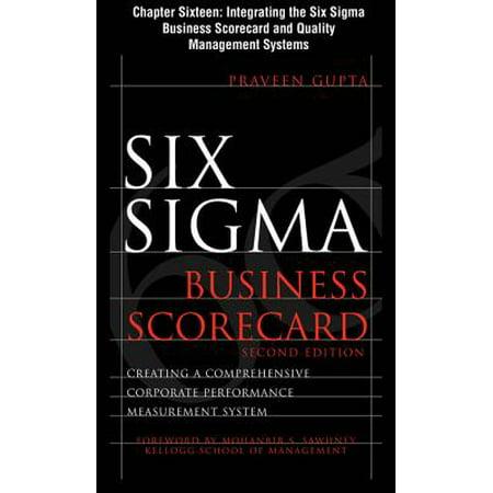 Six Sigma Business Scorecard, Chapter 16 - Integrating the Six Sigma Business Scorecard and Quality Management Systems -