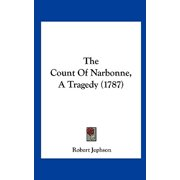 The Count of Narbonne, a Tragedy (1787)