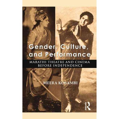Gender, Culture, and Performance: Marathi Theatre and Cinema Before Independence