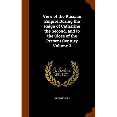 View of the Russian Empire During the Reign of Catharine the Second, and to the Close of the Present Century Volume 3 - image 1 of 1