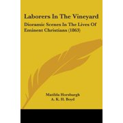 Laborers in the Vineyard : Dioramic Scenes in the Lives of Eminent Christians (1863)