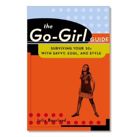 The Go-Girl Guide : Surviving Your 20s with Savvy, Soul, and Style](20s Style Clothing)