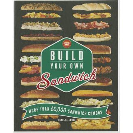 Own Sandwich (Build Your Own Sandwich)