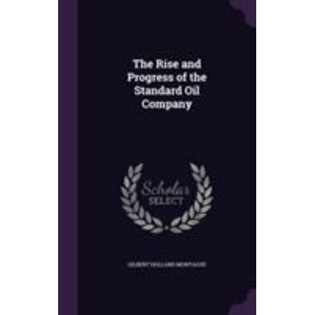 The Rise And Progress Of The Standard Oil Company