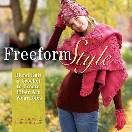 Freeform Style : Blend Knit and Crochet to Create Fiber Art Wearables