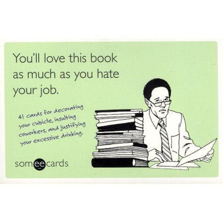 You'll Love This Book as Much as You Hate Your Job