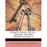 Compte Rendu de La ... Session, Volume 1; Volume 11