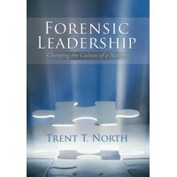 Forensic Leadership : Changing the Culture of a Nation