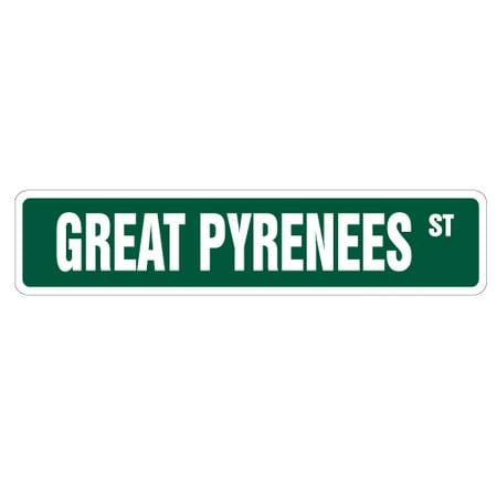 GREAT PYRENEES Street Sign dog lover pet owner inexpensive | Indoor/Outdoor | 24