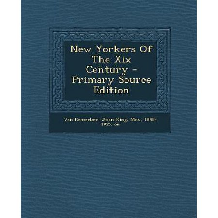New Yorkers Of The Xix Century   Primary Source Edition