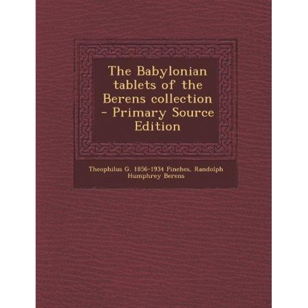 Babylonian Tablets Of The Berens Collection  Primary Source