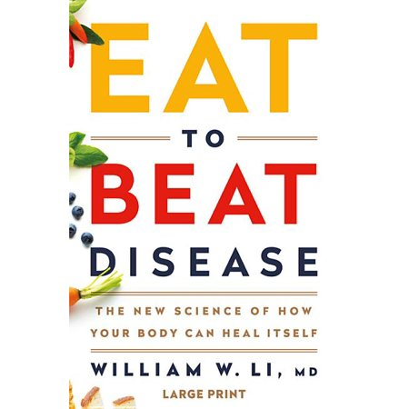 Eat to Beat Disease : The New Science of How Your Body Can Heal Itself (Hardcover)