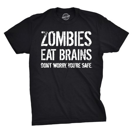Mens Zombies Eat Brains So You're Safe Funny T Shirt Living Dead Outbreak Tee