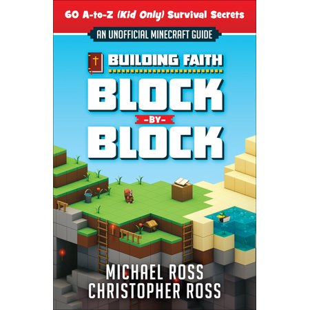 Building Faith Block By Block : [An Unofficial Minecraft Guide] 60 A-to-Z (Kid Only) Survival Secrets - Minecraft Halloween World Secrets