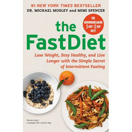 The FastDiet : Lose Weight, Stay Healthy, and Live Longer with the Simple Secret of Intermittent (Best Way To Stay Hard Longer)
