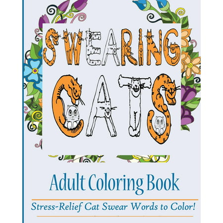 Swearing Cats Adult Coloring Book: Stress-Relief Cat Swear Words to Color! (Paperback) (Coloring Page Of A Halloween Cat)