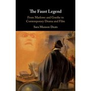 The Faust Legend : From Marlowe and Goethe to Contemporary Drama and Film