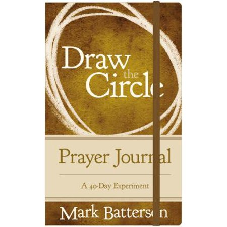 Personal Prayer Journal (Draw the Circle Prayer Journal : A 40-Day Experiment )