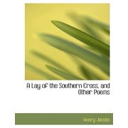 A Lay of the Southern Cross, and Other Poems
